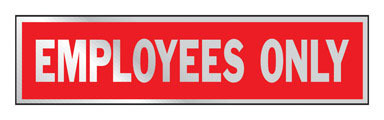"""SIGN EMPLOYEES ONLY2X8"""""""