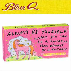 Blue Q Gum - Always Be Yourself, Unless You Can Be a Unicorn