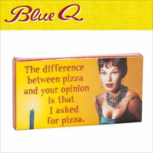 Blue Q Gum - Difference Between Your Opinion and Pizza