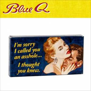 Blue Q Gum - Sorry I Called You An Asshole, Thought You Knew