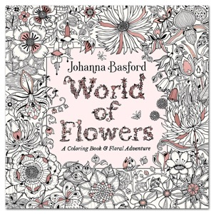 World of Flowers: A Coloring Book and Floral Adventure - Paperback by