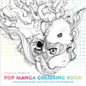 Pop Manga Coloring Book: A Surreal Journey Through a Cute, Curious, Bizarre,