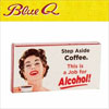 Blue Q Gum - Step Aside Coffee, This Is A Job For Alcohol