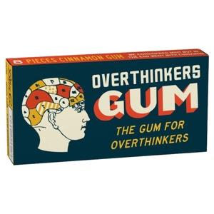 Gum Overthinkers