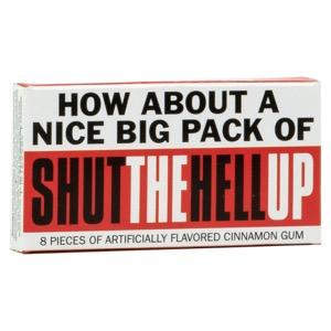 Blue Q Gum - Shut The Hell Up