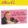 Blue Q Gum - I Need More Money and Power