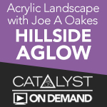"""On Demand Class: Acrylic Landscapes with Joe A Oakes """"Hillside Aglow"""""""